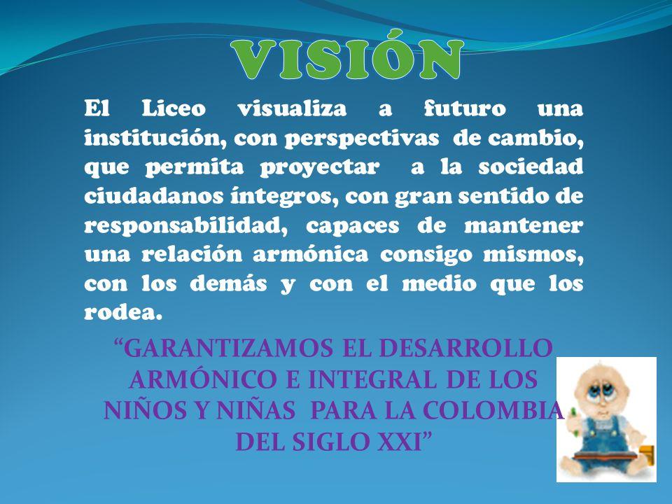 El Liceo visualiza a futuro una institución, con perspectivas de cambio, que permita proyectar a la sociedad ciudadanos íntegros, con gran sentido de