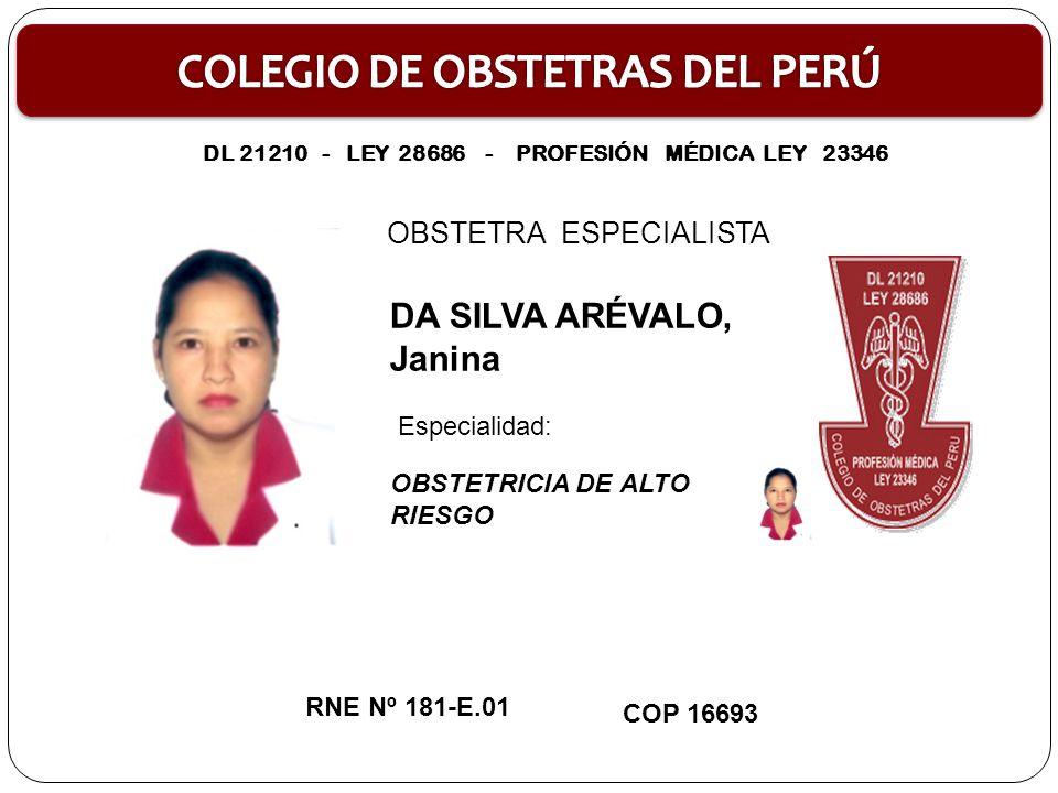 OBSTETRA ESPECIALISTA ZÚÑIGA HERRERA, Mirella OBSTETRICIA DE ALTO RIESGO RNE Nº 182-E.01 COP 22278 Especialidad DL 21210 - LEY 28686 - PROFESIÓN MÉDICA LEY 23346