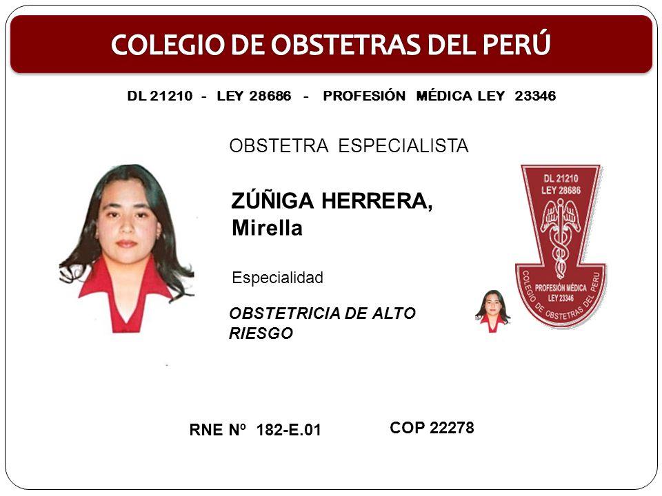 OBSTETRA ESPECIALISTA SOTELO MUÑOZ, Sonia Alejandrina OBSTETRICIA DE ALTO RIESGO RNE Nº 183-E.01 COP 11861 Especialidad: DL 21210 - LEY 28686 - PROFESIÓN MÉDICA LEY 23346