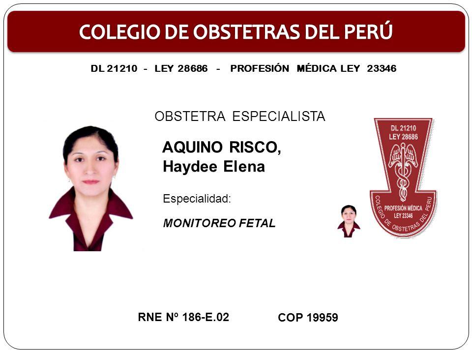 OBSTETRA ESPECIALISTA JUÁREZ TALAVERA, Rosemary Alejandra PROMOCIÓN DE LA SALUD CON MENCIÓN EN PSICOPROFILAXIS OBSTÉTRICA Y ESTIMULACIÓN PRENATAL RNE Nº 187-E.03COP 11590 Especialidad: DL 21210 - LEY 28686 - PROFESIÓN MÉDICA LEY 23346