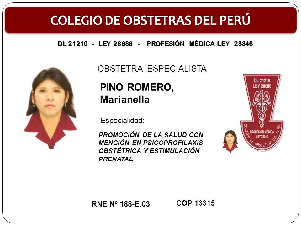 OBSTETRA ESPECIALISTA JANAMPA OCHOA, Rocío Pilar ESTIMULACIÓN PRENATAL RNE Nº 189-E.04 COP 17798 Especialidad: DL 21210 - LEY 28686 - PROFESIÓN MÉDICA LEY 23346
