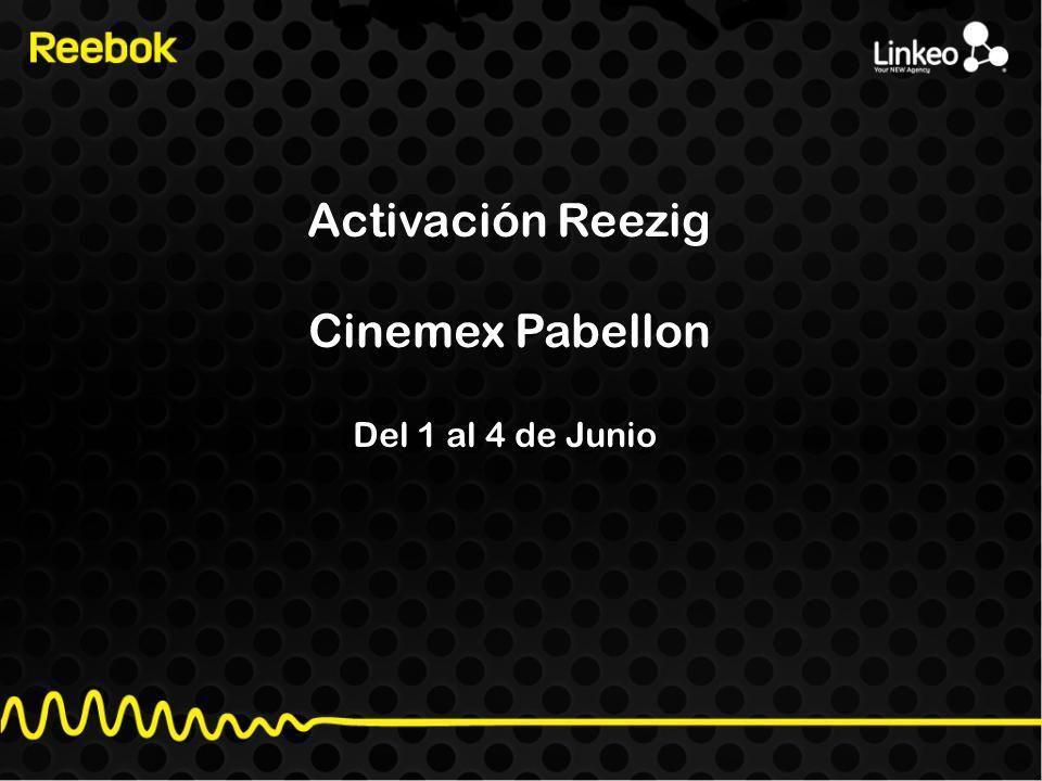 Activación Reezig Cinemex Pabellon Del 1 al 4 de Junio