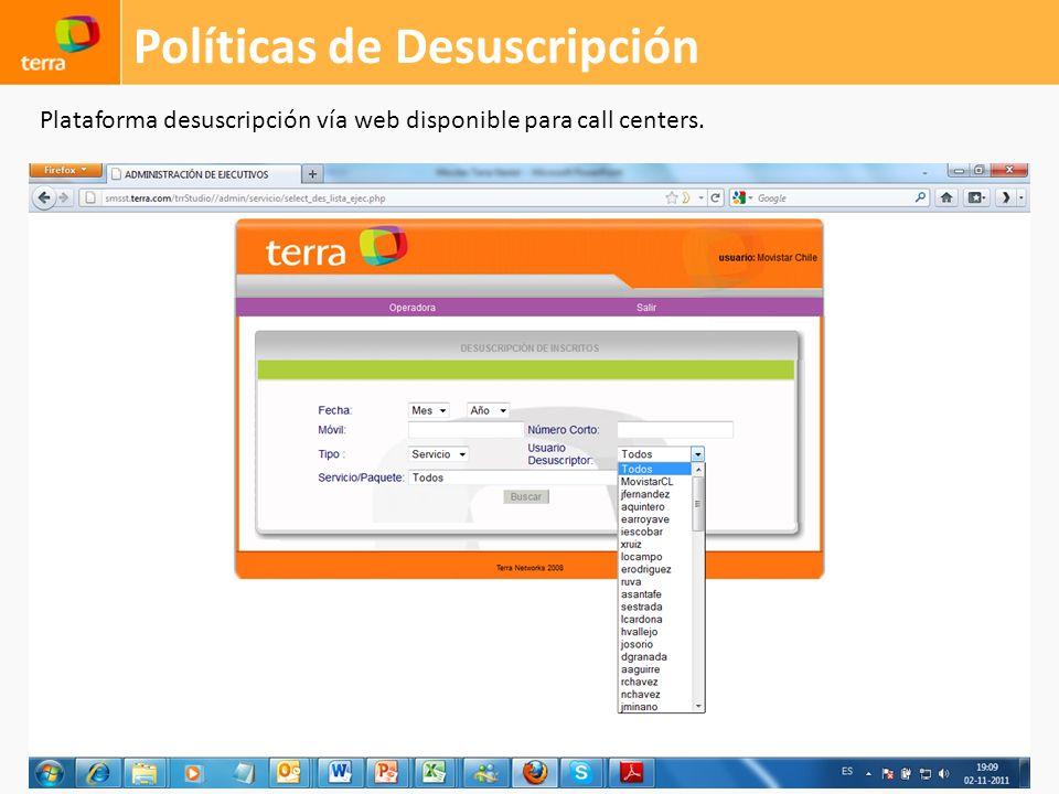 Políticas de Desuscripción Plataforma desuscripción vía web disponible para call centers.