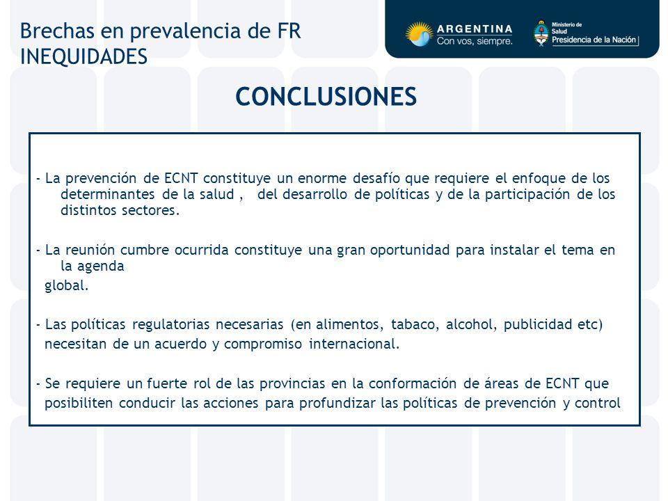 CONCLUSIONES - La prevención de ECNT constituye un enorme desafío que requiere el enfoque de los determinantes de la salud, del desarrollo de política