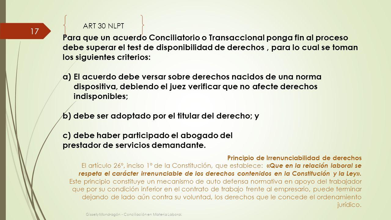 Para que un acuerdo Conciliatorio o Transaccional ponga fin al proceso debe superar el test de disponibilidad de derechos, para lo cual se toman los s