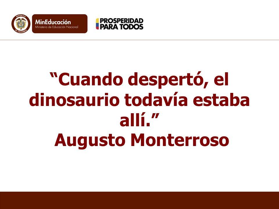 Cuando despertó, el dinosaurio todavía estaba allí. Augusto Monterroso