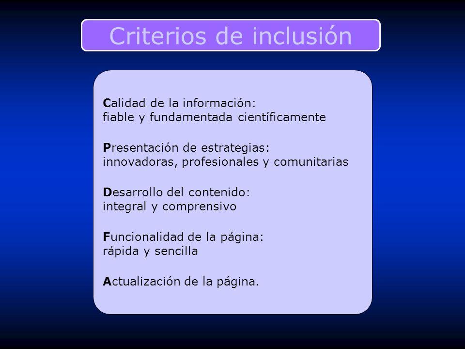 Calidad de la información: fiable y fundamentada científicamente Presentación de estrategias: innovadoras, profesionales y comunitarias Desarrollo del