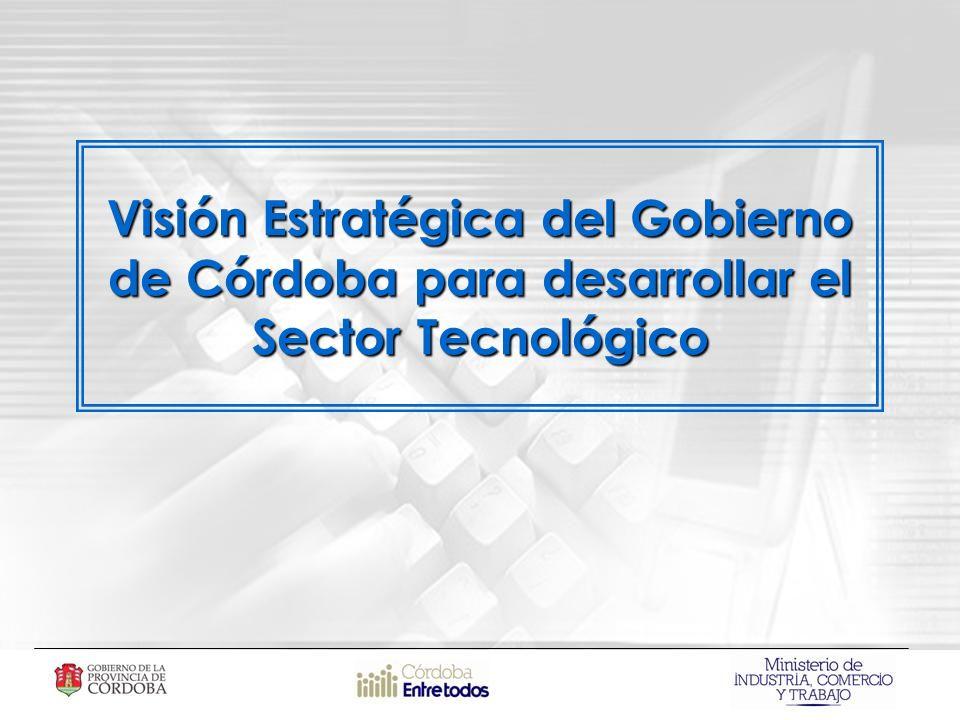 Visión Estratégica del Gobierno de Córdoba para desarrollar el Sector Tecnológico