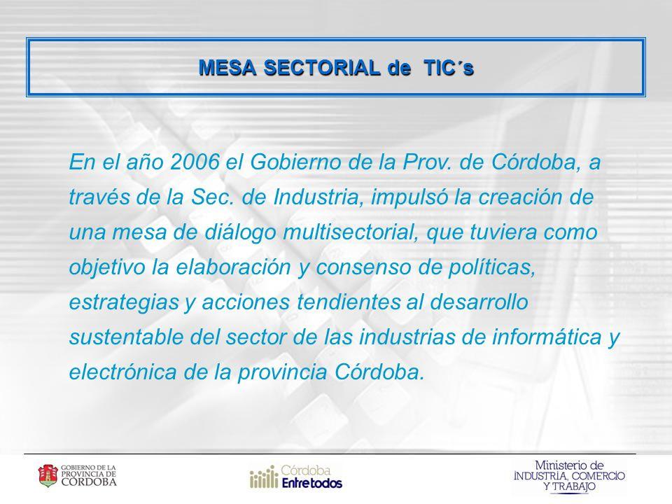MESA SECTORIAL de TIC´s En el año 2006 el Gobierno de la Prov.