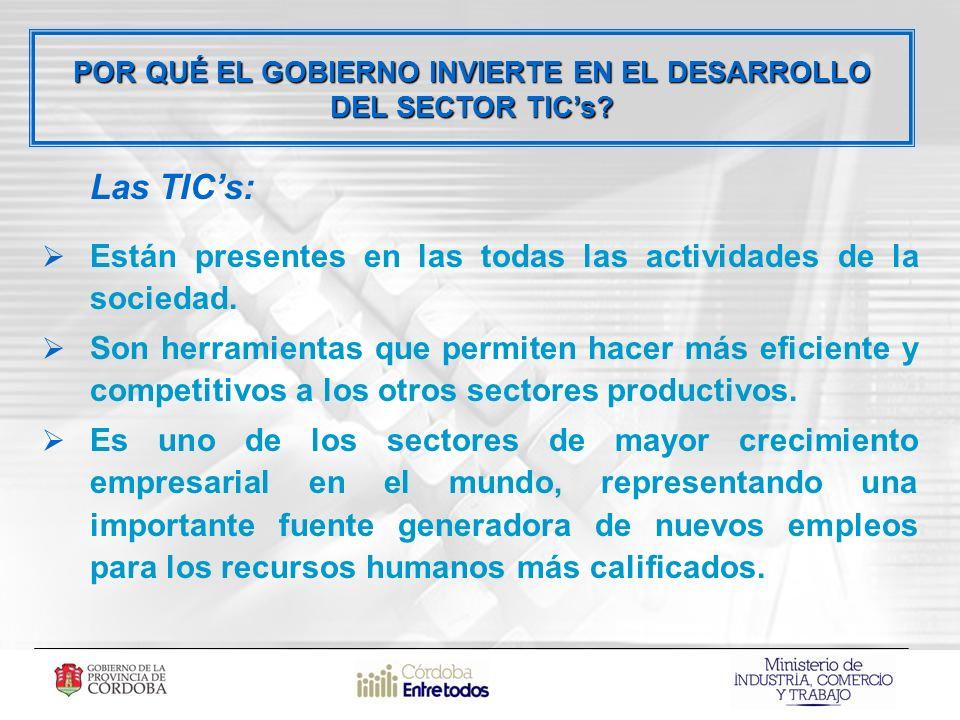 Las TICs: Están presentes en las todas las actividades de la sociedad.