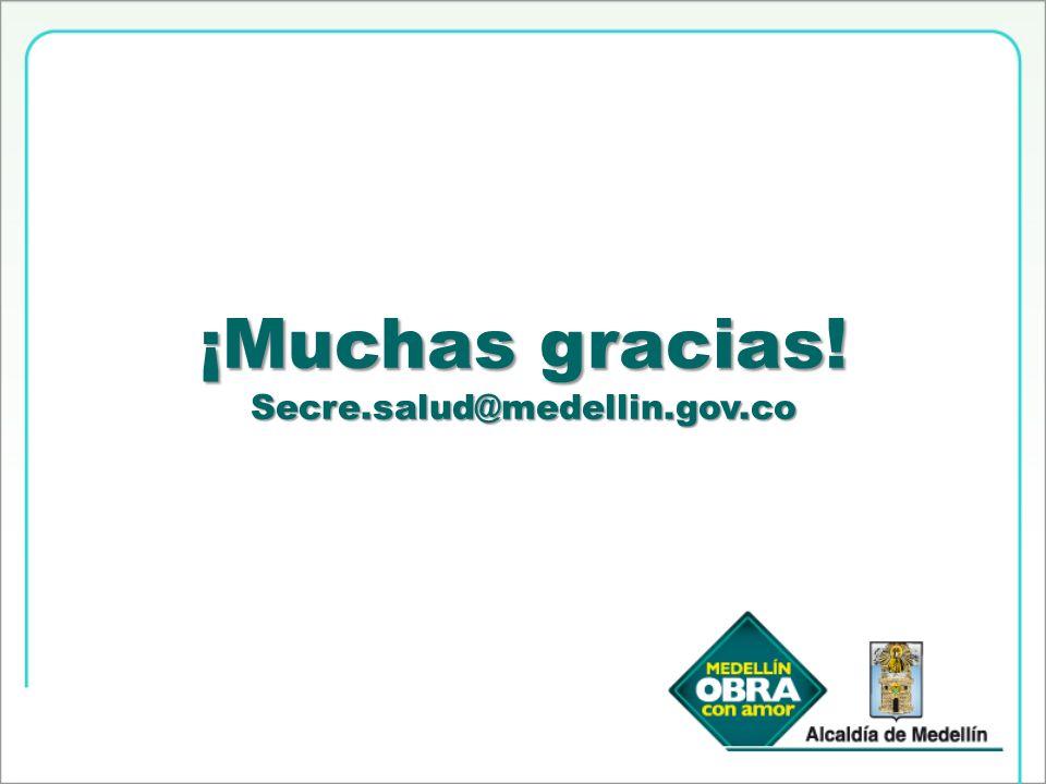 ¡Muchas gracias! Secre.salud@medellin.gov.co