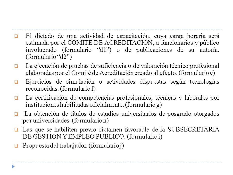 El dictado de una actividad de capacitación, cuya carga horaria será estimada por el COMITE DE ACREDITACION, a funcionarios y público involucrado (for