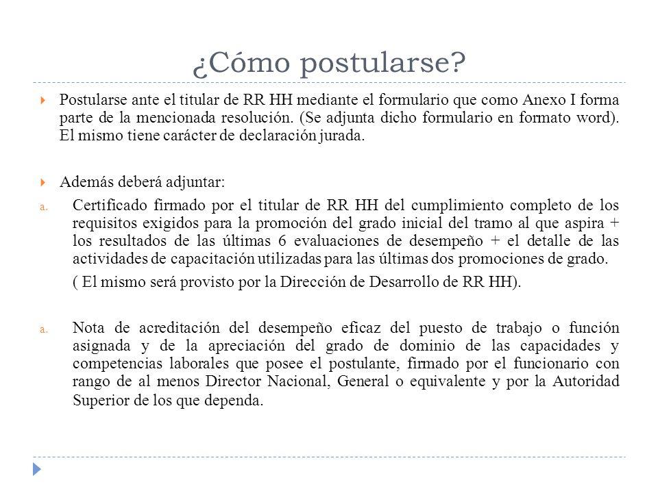 ¿Cómo postularse? Postularse ante el titular de RR HH mediante el formulario que como Anexo I forma parte de la mencionada resolución. (Se adjunta dic