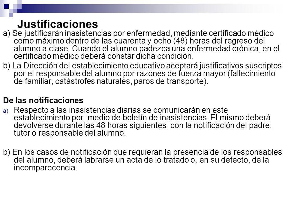Justificaciones a) Se justificarán inasistencias por enfermedad, mediante certificado médico como máximo dentro de las cuarenta y ocho (48) horas del