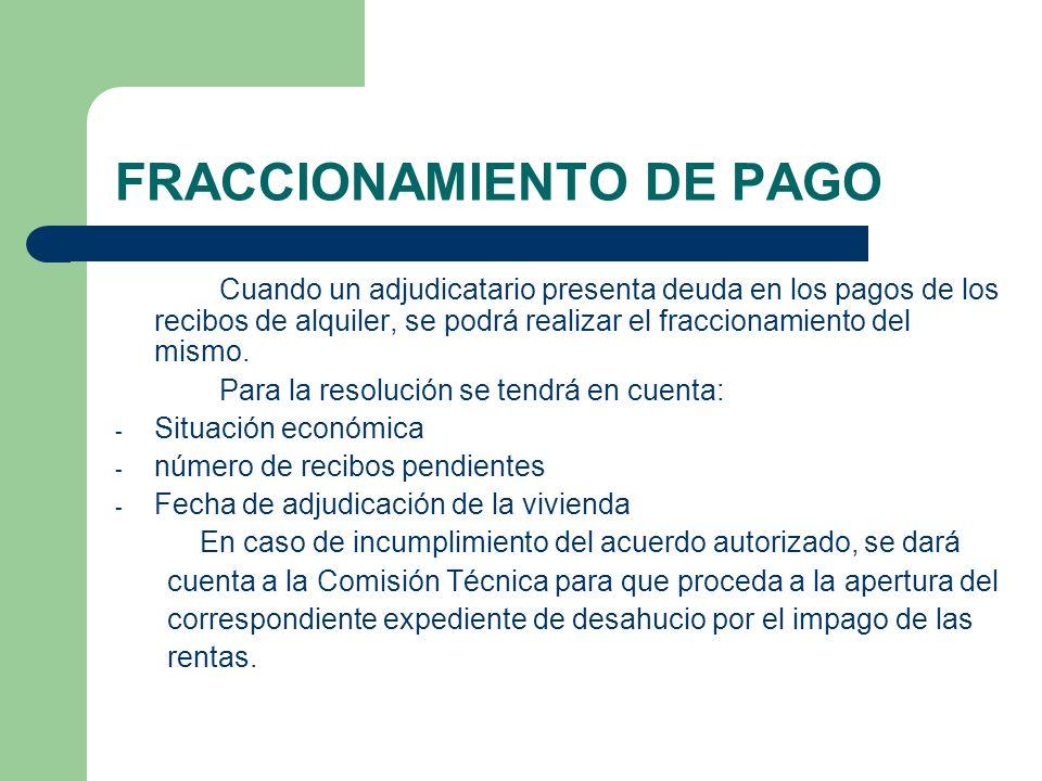 FRACCIONAMIENTO DE PAGO Cuando un adjudicatario presenta deuda en los pagos de los recibos de alquiler, se podrá realizar el fraccionamiento del mismo