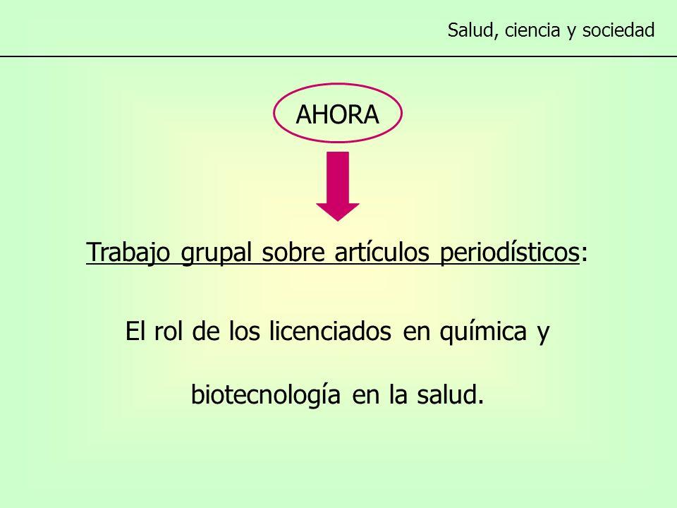 Trabajo grupal sobre artículos periodísticos: El rol de los licenciados en química y biotecnología en la salud.