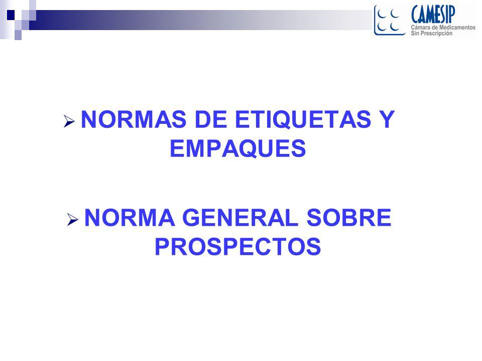 NORMAS DE ETIQUETAS Y EMPAQUES NORMA GENERAL SOBRE PROSPECTOS