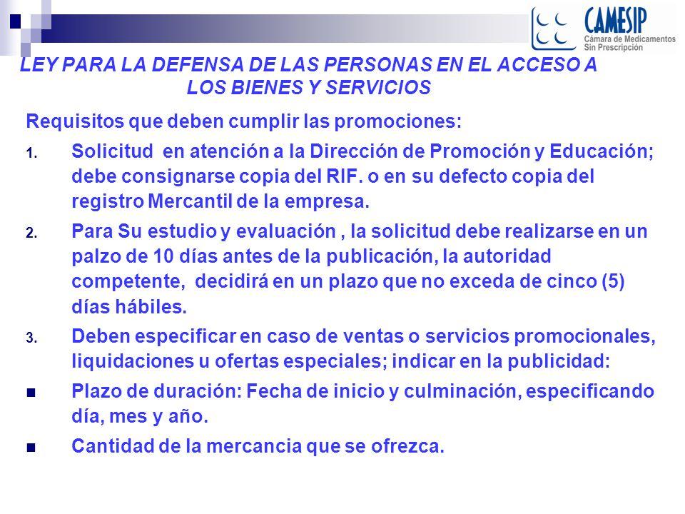 LEY PARA LA DEFENSA DE LAS PERSONAS EN EL ACCESO A LOS BIENES Y SERVICIOS Requisitos que deben cumplir las promociones: 1.