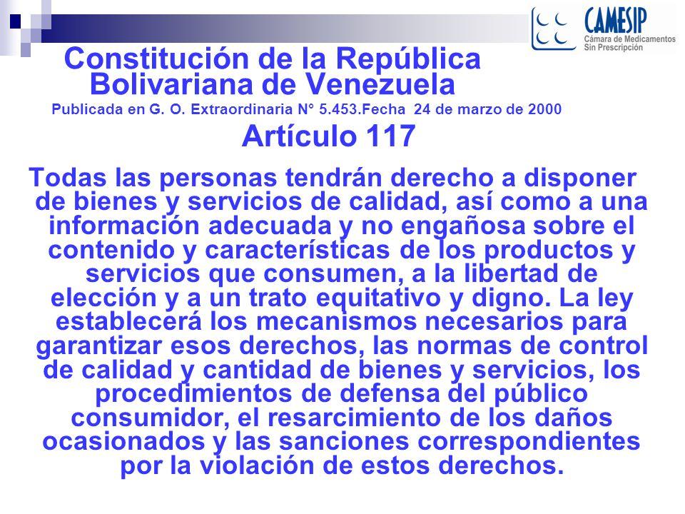 Ley de Medicamentos Gaceta Oficial Nº 37.006 de fecha 3 de agosto de 2000 Artículo 22: Es obligatorio que los rótulos y prospectos de los productos farmacéuticos, tanto nacionales como extranjeros, estén escritos en castellano, pudiendo estar además en otro idioma.