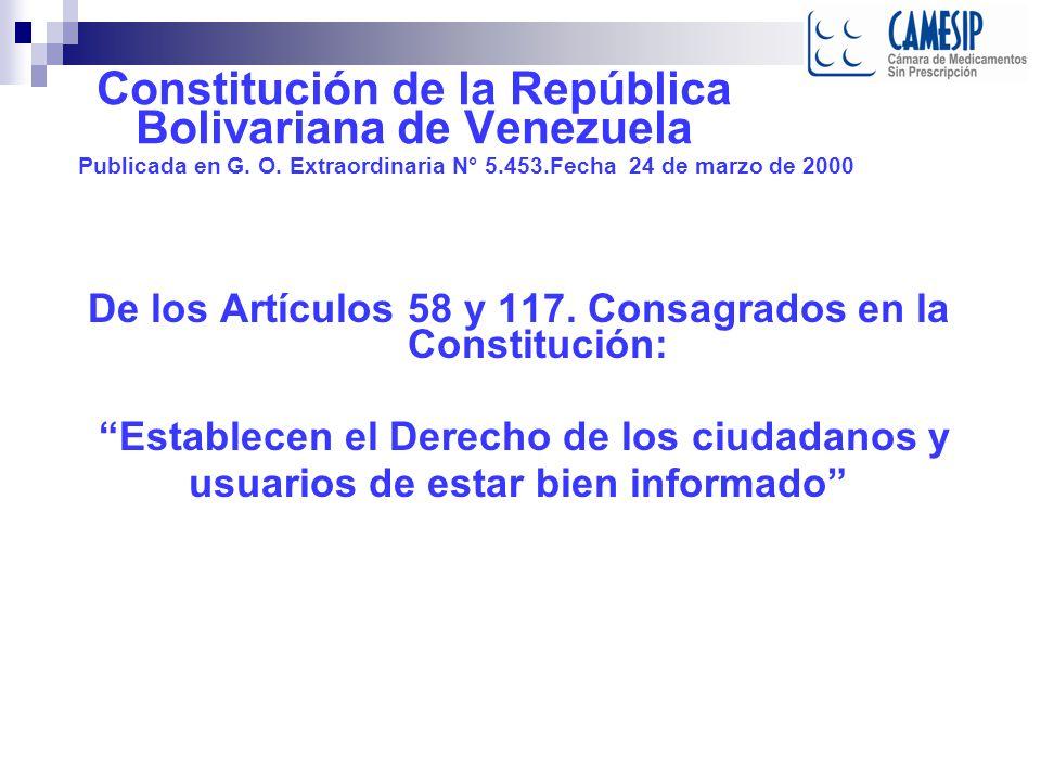 Constitución de la República Bolivariana de Venezuela Publicada en G. O. Extraordinaria N° 5.453.Fecha 24 de marzo de 2000 De los Artículos 58 y 117.