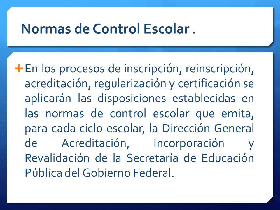 En los procesos de inscripción, reinscripción, acreditación, regularización y certificación se aplicarán las disposiciones establecidas en las normas