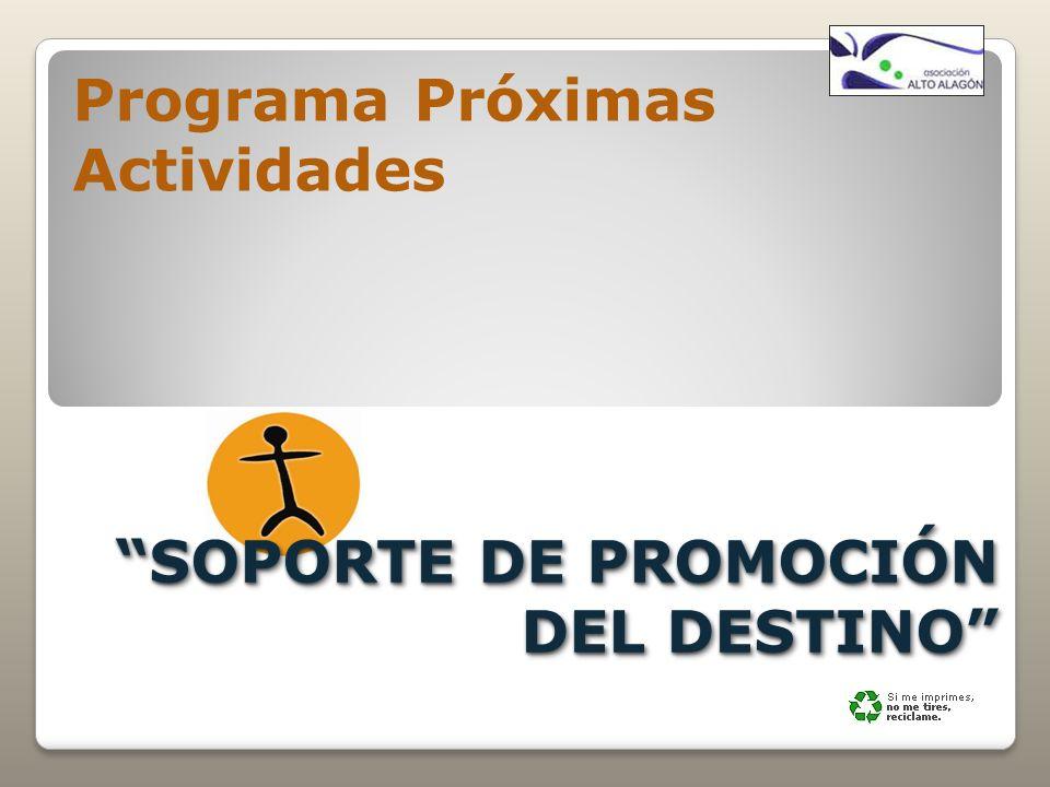 SOPORTE DE PROMOCIÓN DEL DESTINO Programa Próximas Actividades