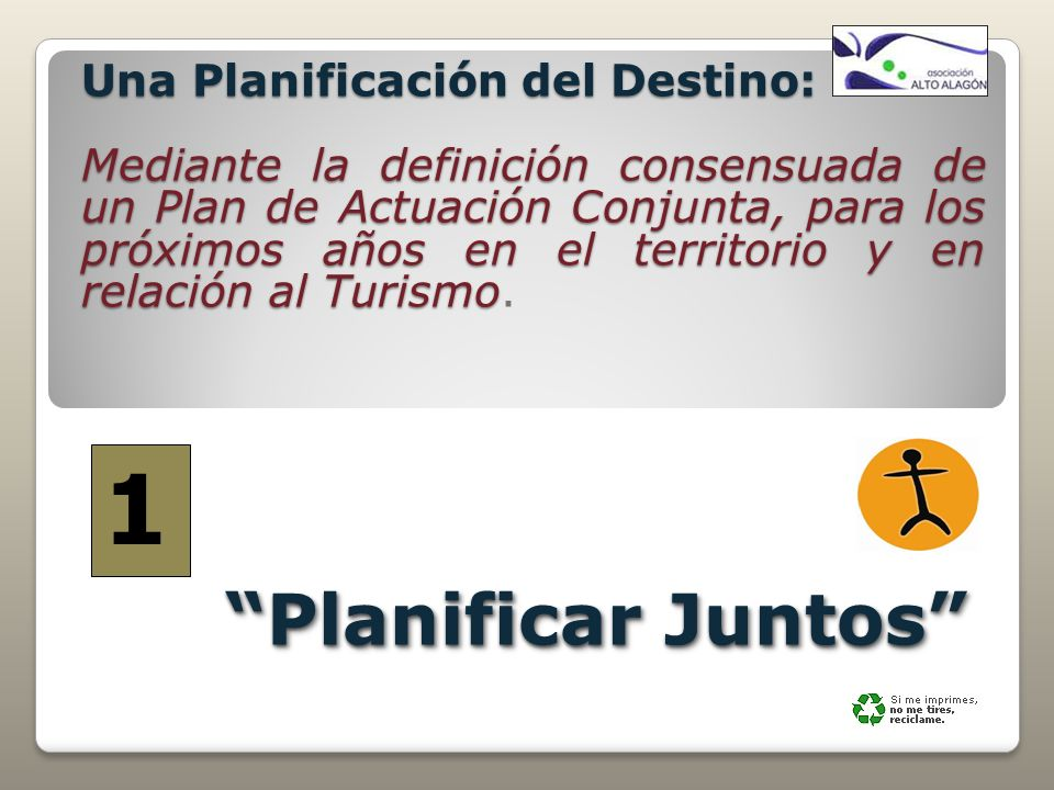Planificar Juntos Una Planificación del Destino: Mediante la definición consensuada de un Plan de Actuación Conjunta, para los próximos años en el ter