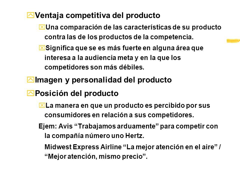 yVentaja competitiva del producto xUna comparación de las características de su producto contra las de los productos de la competencia. xSignifica que