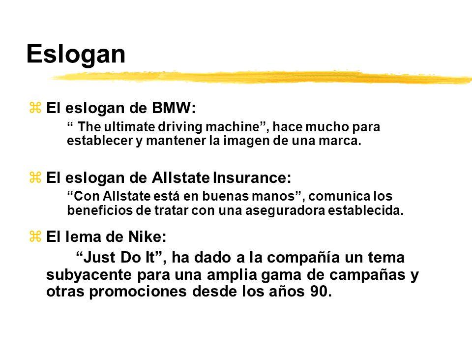 Eslogan zEl eslogan de BMW: The ultimate driving machine, hace mucho para establecer y mantener la imagen de una marca. zEl eslogan de Allstate Insura