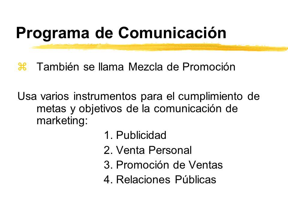 Programa de Comunicación zTambién se llama Mezcla de Promoción Usa varios instrumentos para el cumplimiento de metas y objetivos de la comunicación de