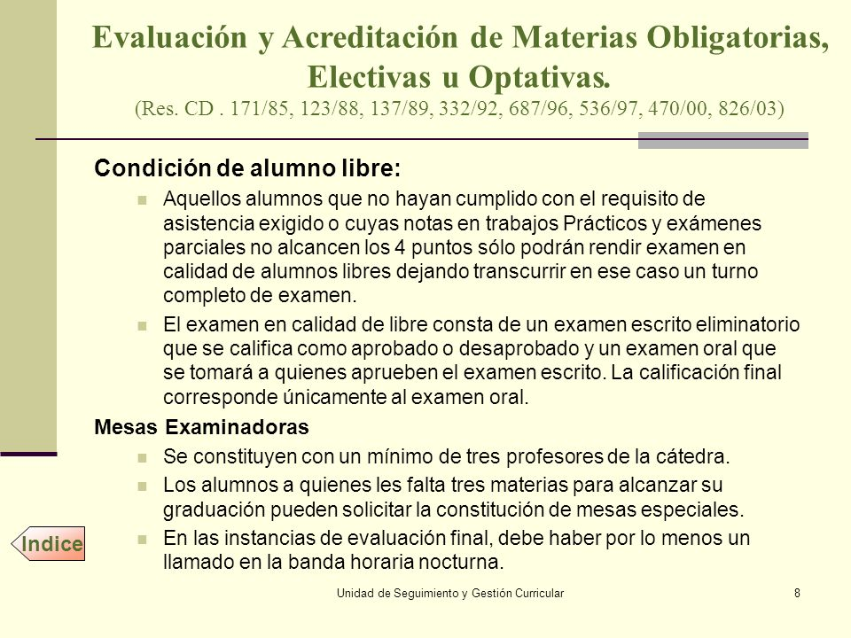Unidad de Seguimiento y Gestión Curricular9 Evaluación y Acreditación de Materias Obligatorias, Electivas u Optativas.