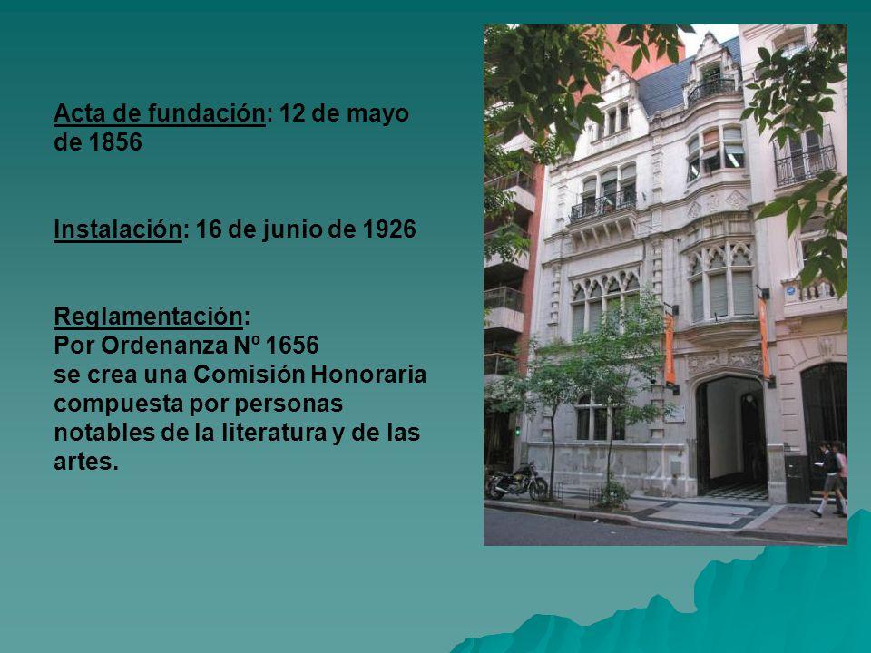 BIBLIOTECA RICARDO GÜIRALDES Acta de fundación: 12 de mayo de 1856 Instalación: 16 de junio de 1926 Reglamentación: Por Ordenanza Nº 1656 se crea una