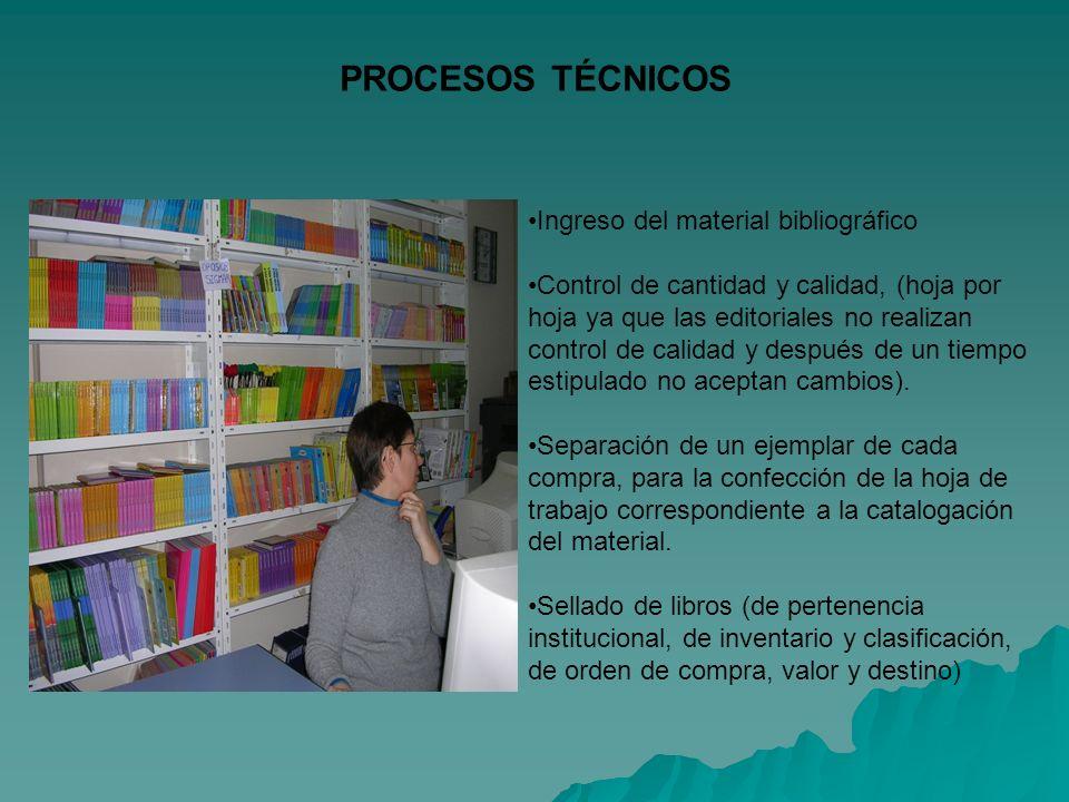 Ingreso del material bibliográfico Control de cantidad y calidad, (hoja por hoja ya que las editoriales no realizan control de calidad y después de un