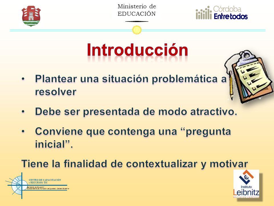 Ministerio de EDUCACIÓN Secretaría de Educación Subsecretaría de Promoción de Igualdad y Calidad Educativa CENTRO DE CAPACITACIÓN y RECURSOS TIC