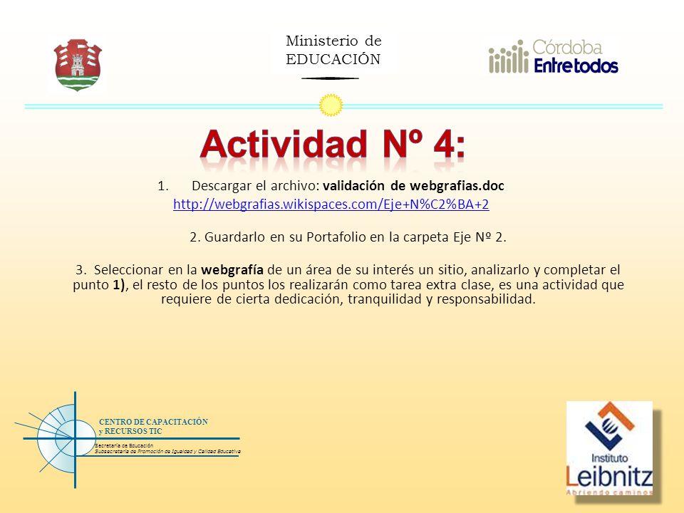 Ministerio de EDUCACIÓN Secretaría de Educación Subsecretaría de Promoción de Igualdad y Calidad Educativa CENTRO DE CAPACITACIÓN y RECURSOS TIC 1.Des