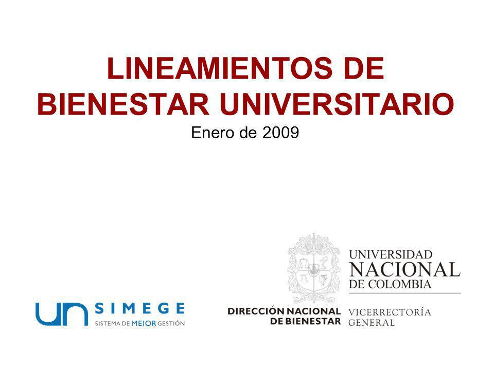 LINEAMIENTOS DE BIENESTAR UNIVERSITARIO Enero de 2009