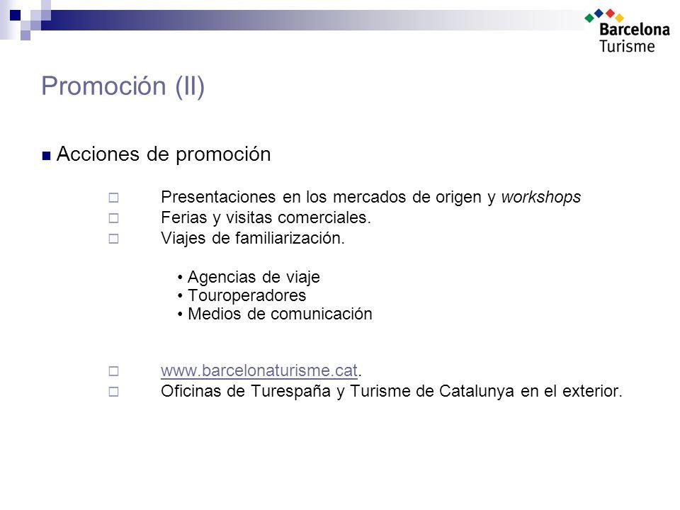 Promoción (II) Acciones de promoción Presentaciones en los mercados de origen y workshops Ferias y visitas comerciales.