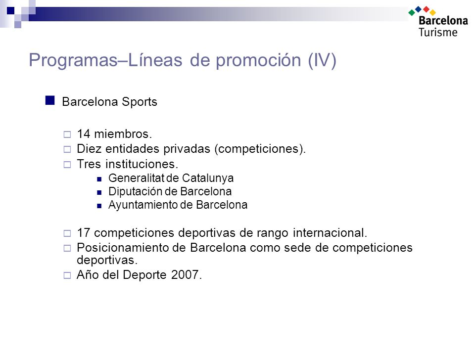 Programas–Líneas de promoción (IV) Barcelona Sports 14 miembros.