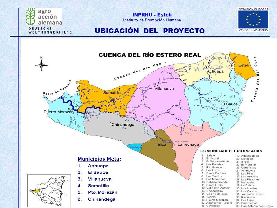 D E U T S C H E W E L T H U N G E R H I L F E INPRHU - Estelí Instituto de Promoción Humana UBICACIÓN DEL PROYECTO Municipios Meta: 1.