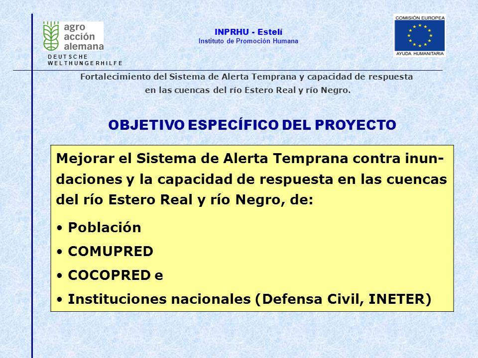 OBJETIVO ESPECÍFICO DEL PROYECTO Mejorar el Sistema de Alerta Temprana contra inun- daciones y la capacidad de respuesta en las cuencas del río Estero