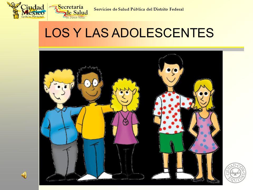 Servicios de Salud Pública del Distrito Federal LOS Y LAS ADOLESCENTES