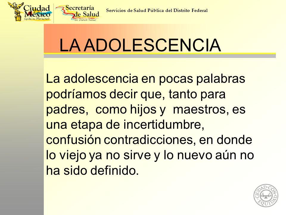 LA ADOLESCENCIA La adolescencia en pocas palabras podríamos decir que, tanto para padres, como hijos y maestros, es una etapa de incertidumbre, confus