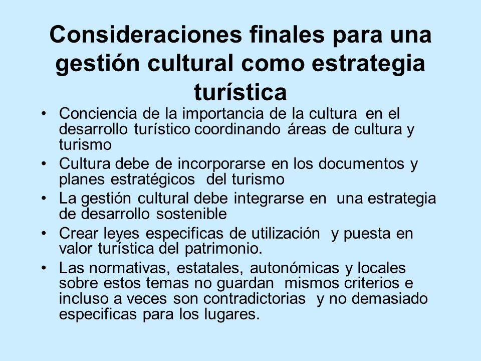 Consideraciones finales para una gestión cultural como estrategia turística Conciencia de la importancia de la cultura en el desarrollo turístico coor