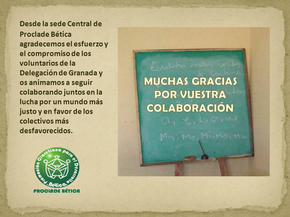 Desde la sede Central de Proclade Bética agradecemos el esfuerzo y el compromiso de los voluntarios de la Delegación de Granada y os animamos a seguir colaborando juntos en la lucha por un mundo más justo y en favor de los colectivos más desfavorecidos.