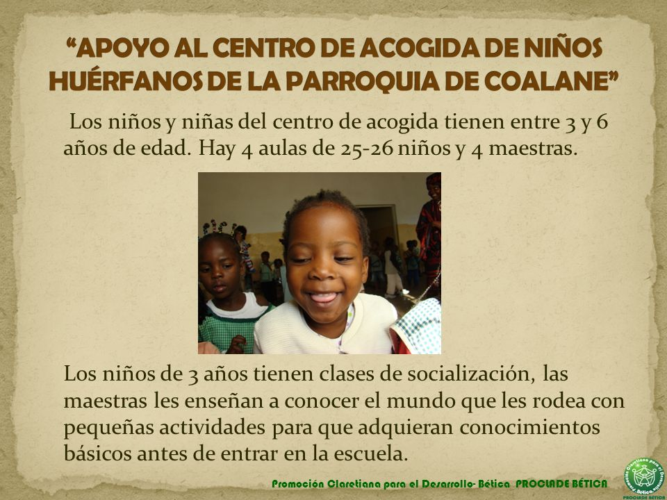 Los niños y niñas del centro de acogida tienen entre 3 y 6 años de edad. Hay 4 aulas de 25-26 niños y 4 maestras. Los niños de 3 años tienen clases de