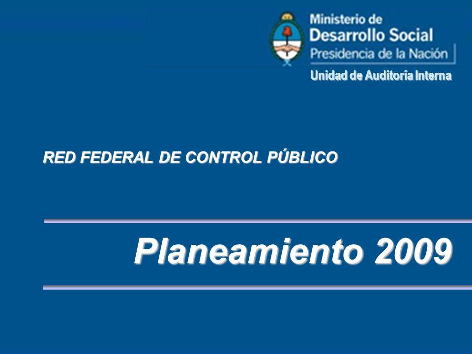 UNIDAD DE AUDITORIA INTERNA-mep RED FEDERAL DE CONTROL PÚBLICO Planeamiento 2009 Unidad de Auditoría Interna
