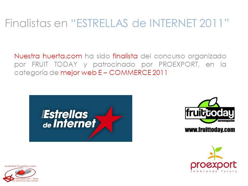 Nuestra huerta.com ha sido finalista del concurso organizado por FRUIT TODAY y patrocinado por PROEXPORT, en la categoría de mejor web E – COMMERCE 2011 Finalistas en ESTRELLAS de INTERNET 2011