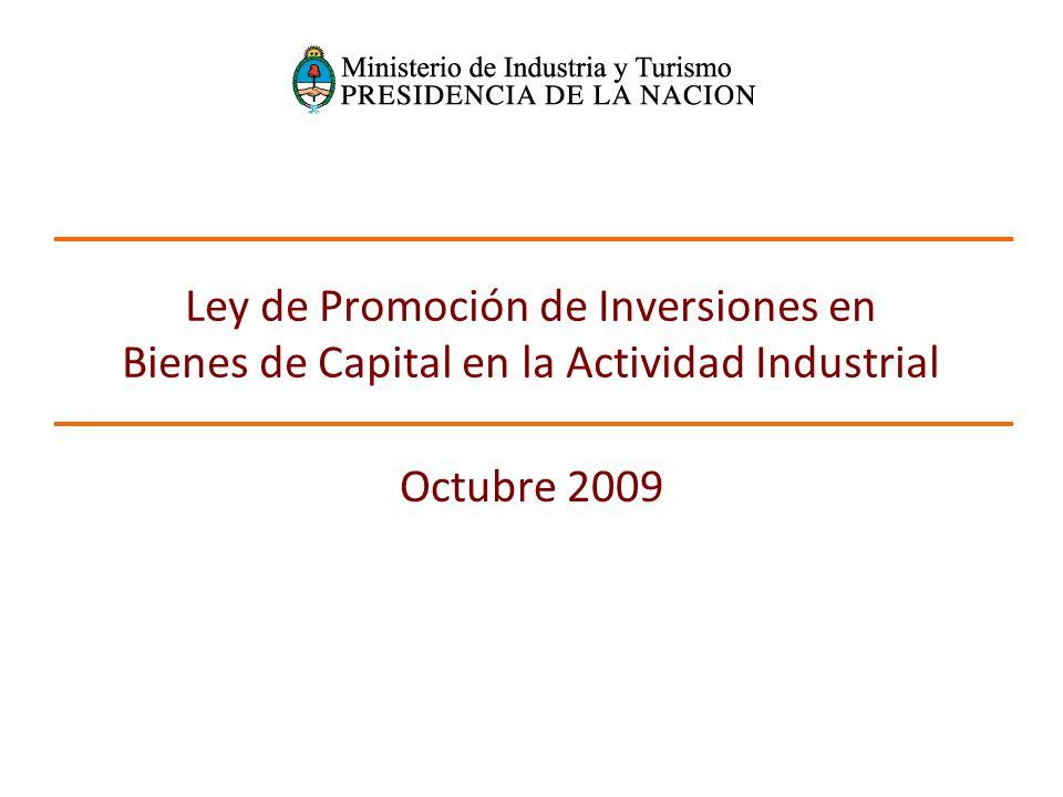 Ley de Promoción de Inversiones en Bienes de Capital en la Actividad Industrial Octubre 2009