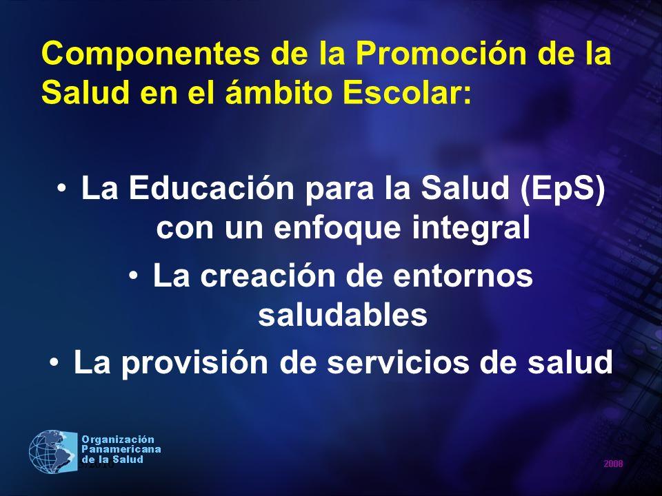 Componentes de la Promoción de la Salud en el ámbito Escolar: La Educación para la Salud (EpS) con un enfoque integral La creación de entornos saludab