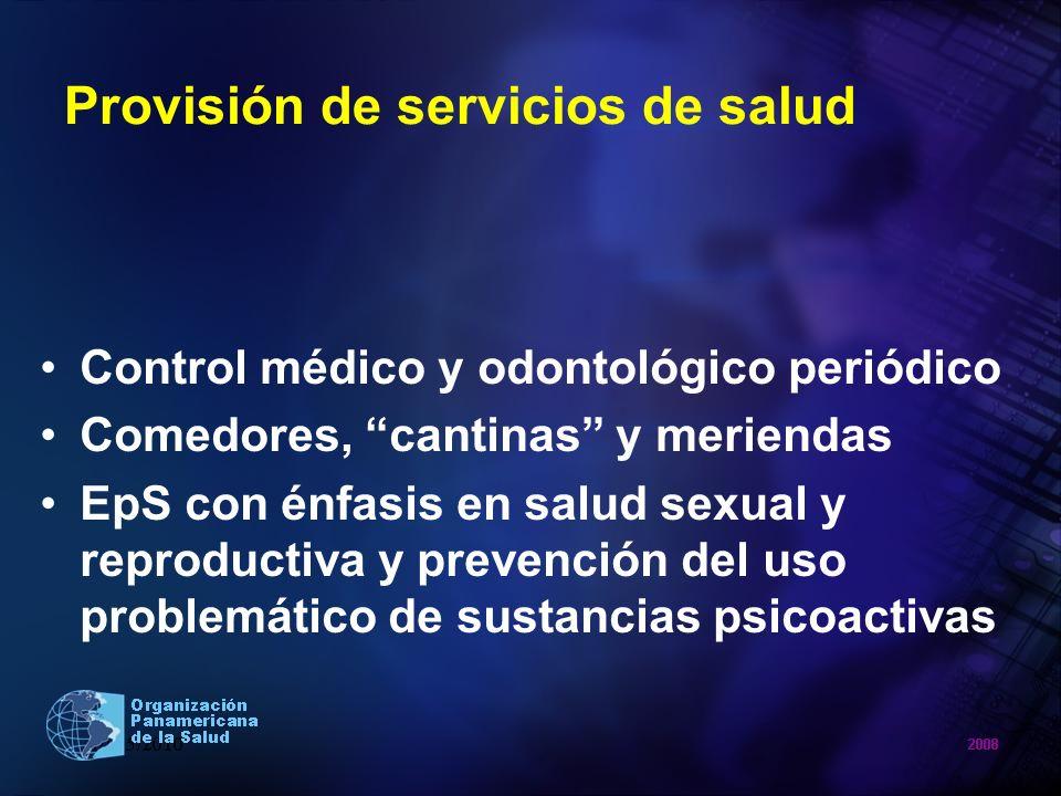 Provisión de servicios de salud Control médico y odontológico periódico Comedores, cantinas y meriendas EpS con énfasis en salud sexual y reproductiva